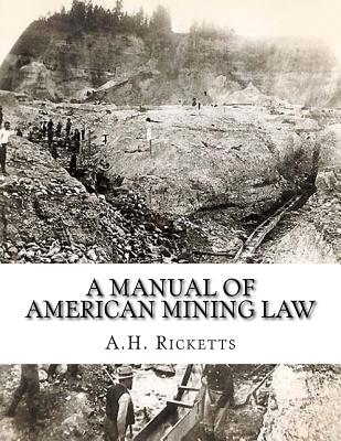 A Manual of American Mining Law Cover Image