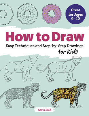How to Draw: Easy Techniques and Step-By-Step Drawings for Kids Cover Image