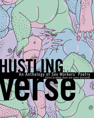 Hustling Verse: An Anthology of Sex Workers' Poetry Cover Image