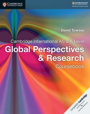 Cambridge International as & a Level Global Perspectives & Research Coursebook (Cambridge International Examinations) Cover Image