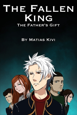 The Fallen King: The Father's Gift Cover Image