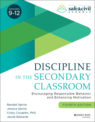 Discipline in the Secondary Classroom: Encouraging Responsible Behavior and Enhancing Motivation Cover Image
