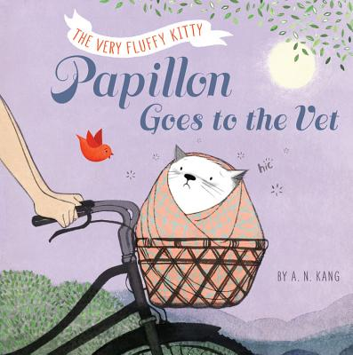 The Very Fluffy Kitty Papillon Goes to the Vet by A.N. Kang