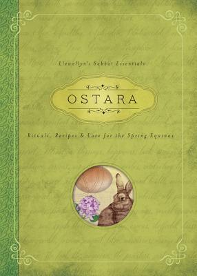 Ostara: Rituals, Recipes & Lore for the Spring Equinox (Llewellyn's Sabbat Essentials #1) Cover Image