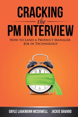 Cracking the PM Interview: How to Land a Product Manager Job in Technology Cover Image