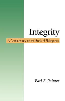 Integrity: A Commentary on the Book of Philippians Cover Image