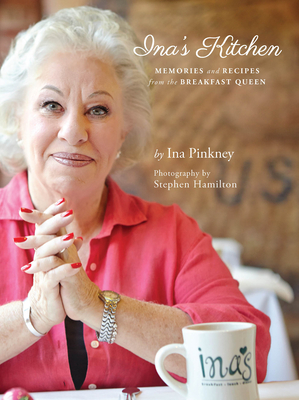 Ina's Kitchen: Memories and Recipes from the Breakfast Queen Cover Image