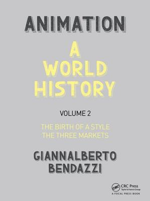 Animation: A World History, Volume 2: The Birth of a Style - The Three Markets Cover Image