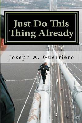 Just Do This Thing Already Cover Image