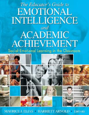 The Educator's Guide to Emotional Intelligence and Academic Achievement: Social-Emotional Learning in the Classroom Cover Image