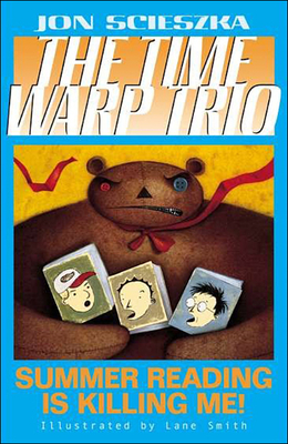 Summer Reading Is Killing Me! (Time Warp Trio #7) Cover Image