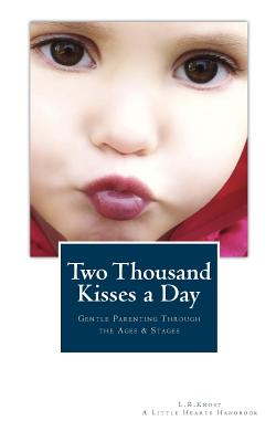 Two Thousand Kisses a Day: Gentle Parenting Through the Ages and Stages Cover Image