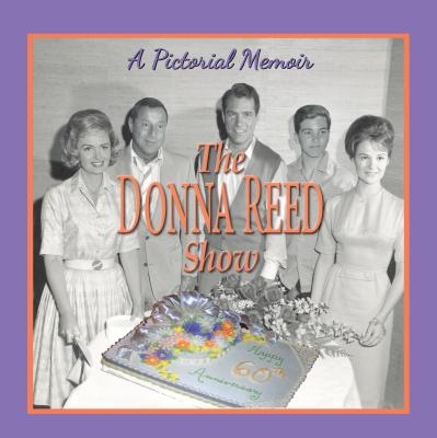 Donna Reed Show: A Pictorial Memoir Cover Image