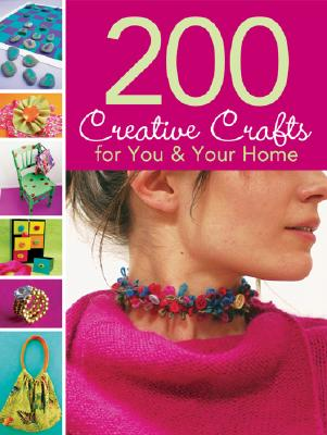 Cover for 200 Creative Crafts for You & Your Home