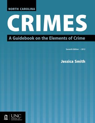 North Carolina Crimes: A Guidebook on the Elements of Crime Cover Image
