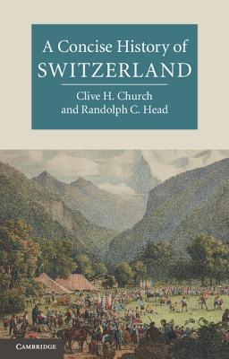 A Concise History of Switzerland (Cambridge Concise Histories) Cover Image