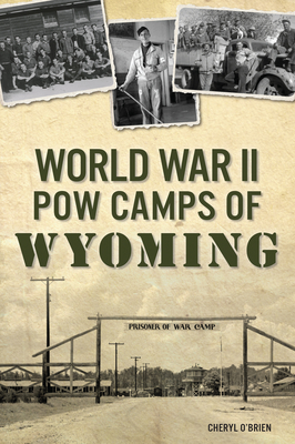 World War II POW Camps of Wyoming Cover Image