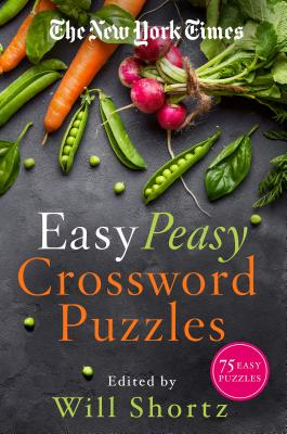 The New York Times Easy Peasy Crossword Puzzles: 75 Easy Puzzles Cover Image