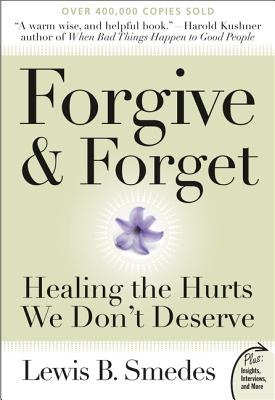Forgive and Forget: Healing the Hurts We Don't Deserve Cover Image