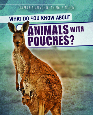 What Do You Know about Animals with Pouches? Cover Image
