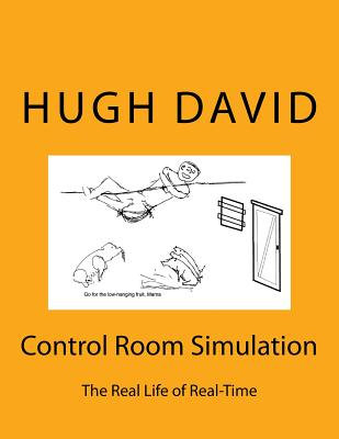 Control Room Simulation: The Craft of Real-Time Simulation in Real Life, describing how large scale real-time simulations are planned, executed Cover Image