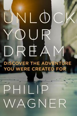 Unlock Your Dream: Discover the Adventure You Were Created for Cover Image