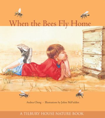 When the Bees Fly Home (Tilbury House Nature Book) Cover Image