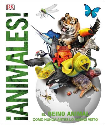 Animales (Animal!): El reino animal como nunca lo habías visto (Knowledge Encyclopedias) Cover Image