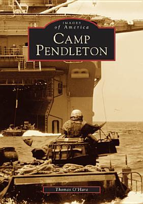 Camp Pendleton (Images of America (Arcadia Publishing)) Cover Image