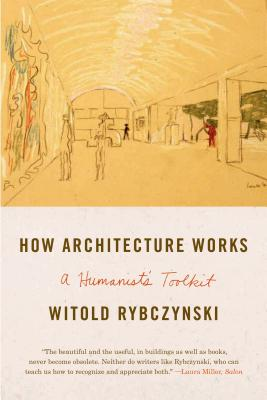 How Architecture Works: A Humanist's Toolkit Cover Image