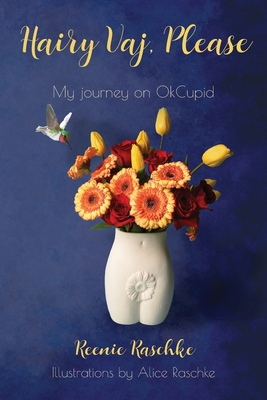 Hairy Vaj, Please: My Journey on OkCupid Cover Image