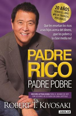 Padre Rico, Padre Pobre. Edición 20 aniversario: Qué les enseñan los ricos a sus  hijos acerca del dinero,¡que los pobres y la clase media no!/ Rich Dad Poo Cover Image