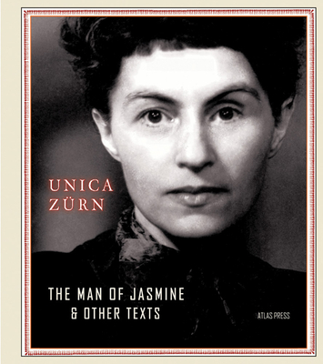 THE MAN OF JASMINE & OTHER TEXTS - By Unica Zürn