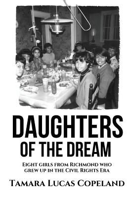 Daughters of the Dream: Eight Girls from Richmond Who Grew Up in the Civil Rights Era Cover Image
