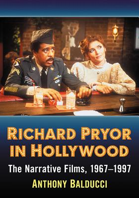 Richard Pryor in Hollywood: The Narrative Films, 1967-1997 Cover Image