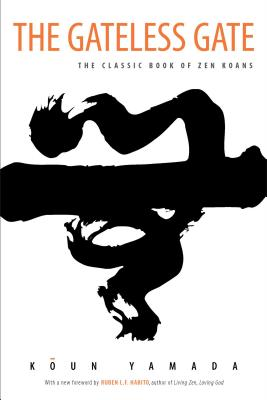The Gateless Gate: The Classic Book of Zen Koans Cover Image