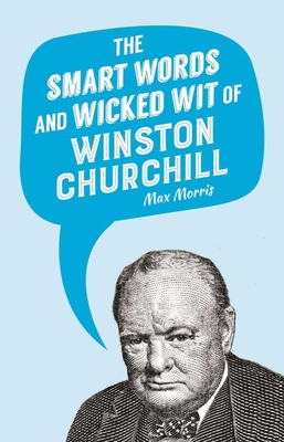 The Smart Words and Wicked Wit of Winston Churchill Cover Image