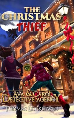 Ava & Carol Detective Agency: The Christmas Thief Cover Image