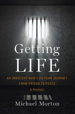Getting Life: An Innocent Man's 25-Year Journey from Prison to Peace Cover Image