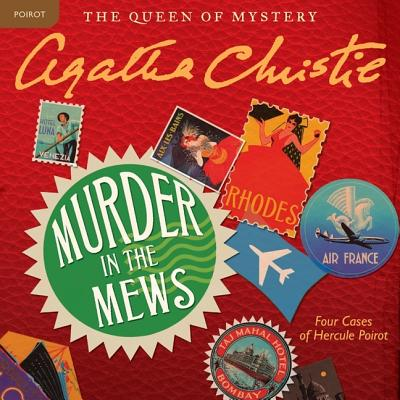 Murder in the Mews Lib/E: Four Cases of Hercule Poirot (Hercule Poirot Mysteries (Audio) #17) Cover Image