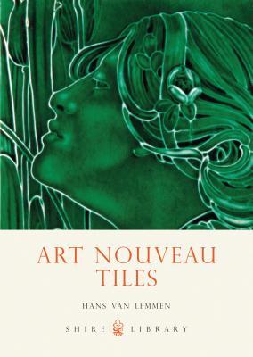 Art Nouveau Tiles (Shire Library) Cover Image