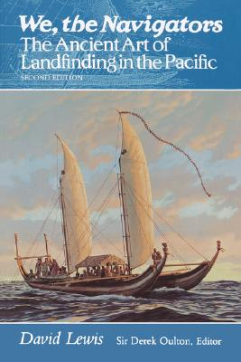 We, the Navigators: The Ancient Art of Landfinding in the Pacific Cover Image