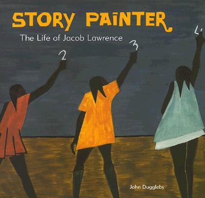 Story Painter: The Life of Jacob Lawrence Cover Image