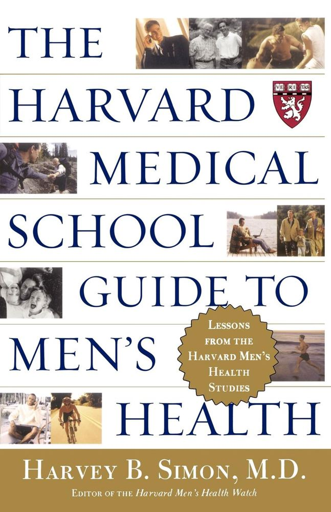The Harvard Medical School Guide to Men's Health: Lessons from the Harvard Men's Health Studies Cover Image