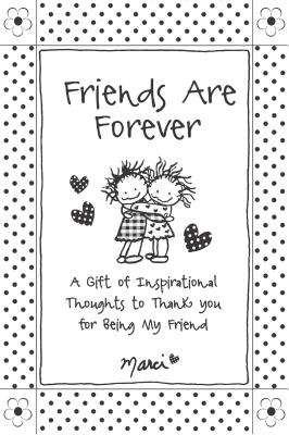 Friends Are Forever: A Gift of Inspirational Thoughts to Thank You for Being My Friend Cover Image