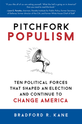 Pitchfork Populism: Ten Political Forces That Shaped an Election and Continue to Change America Cover Image