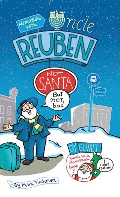 Hanukkah With Uncle Reuben: Not Santa but Not Bad Cover Image