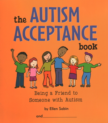 The Autism Acceptance Book: Being a Friend to Someone with Autism Cover Image