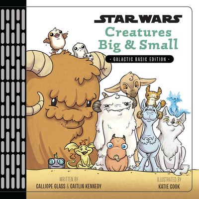 Star Wars Creatures Big & Small Cover Image