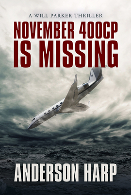 Cover for November 400CP Is Missing (Will Parker Thriller #6)